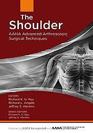 Portada del libro 9781630910020 The Shoulder (Aana Advanced Arthroscopic Surgical Techniques)