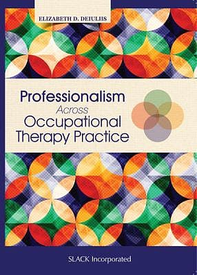Portada del libro 9781630910914 Professionalism Across Occupational Therapy Practice
