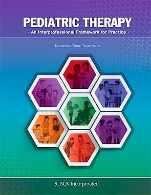 Portada del libro 9781630911775 Pediatric Therapy. An Interprofessional Framework for Practice
