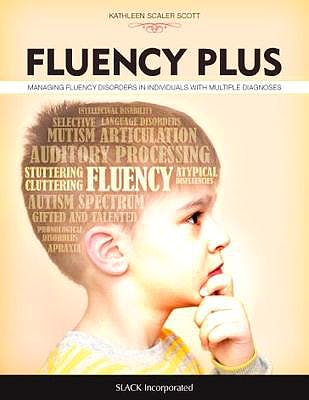Portada del libro 9781630913106 Fluency Plus. Managing Fluency Disorders in Individuals with Multiple Diagnoses