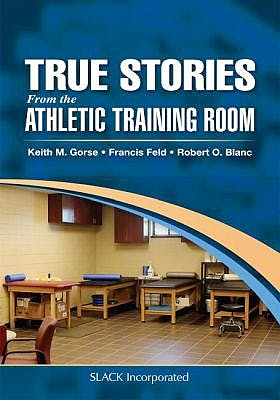 Portada del libro 9781630913830 True Stories From the Athletic Training Room
