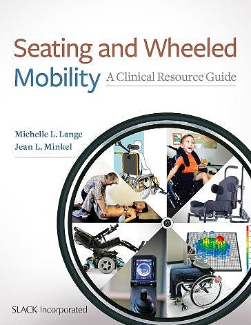Portada del libro 9781630913960 Seating and Wheeled Mobility. A Clinical Resource Guide