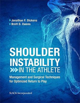 Portada del libro 9781630916640 Shoulder Instability in the Athlete. Management and Surgical Techniques for Optimized Return to Play