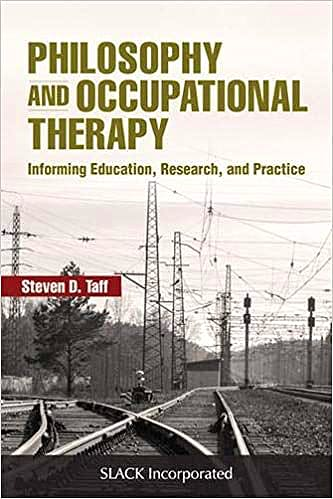Portada del libro 9781630916763 Philosophy and Occupational Therapy. Informing Education, Research, and Practice
