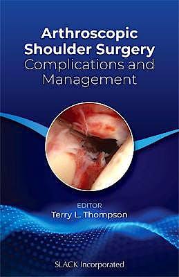 Portada del libro 9781630917050 Arthroscopic Shoulder Surgery. Complications and Management