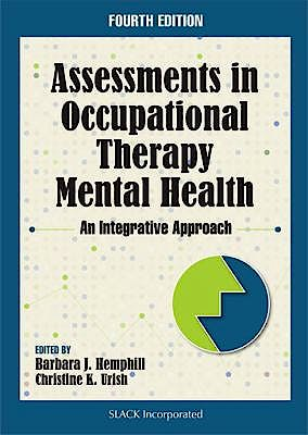 Portada del libro 9781630918132 Assessments in Occupational Therapy Mental Health. An Integrative Approach