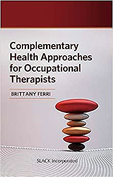 Portada del libro 9781630918576 Complementary Health Approaches for Occupational Therapists