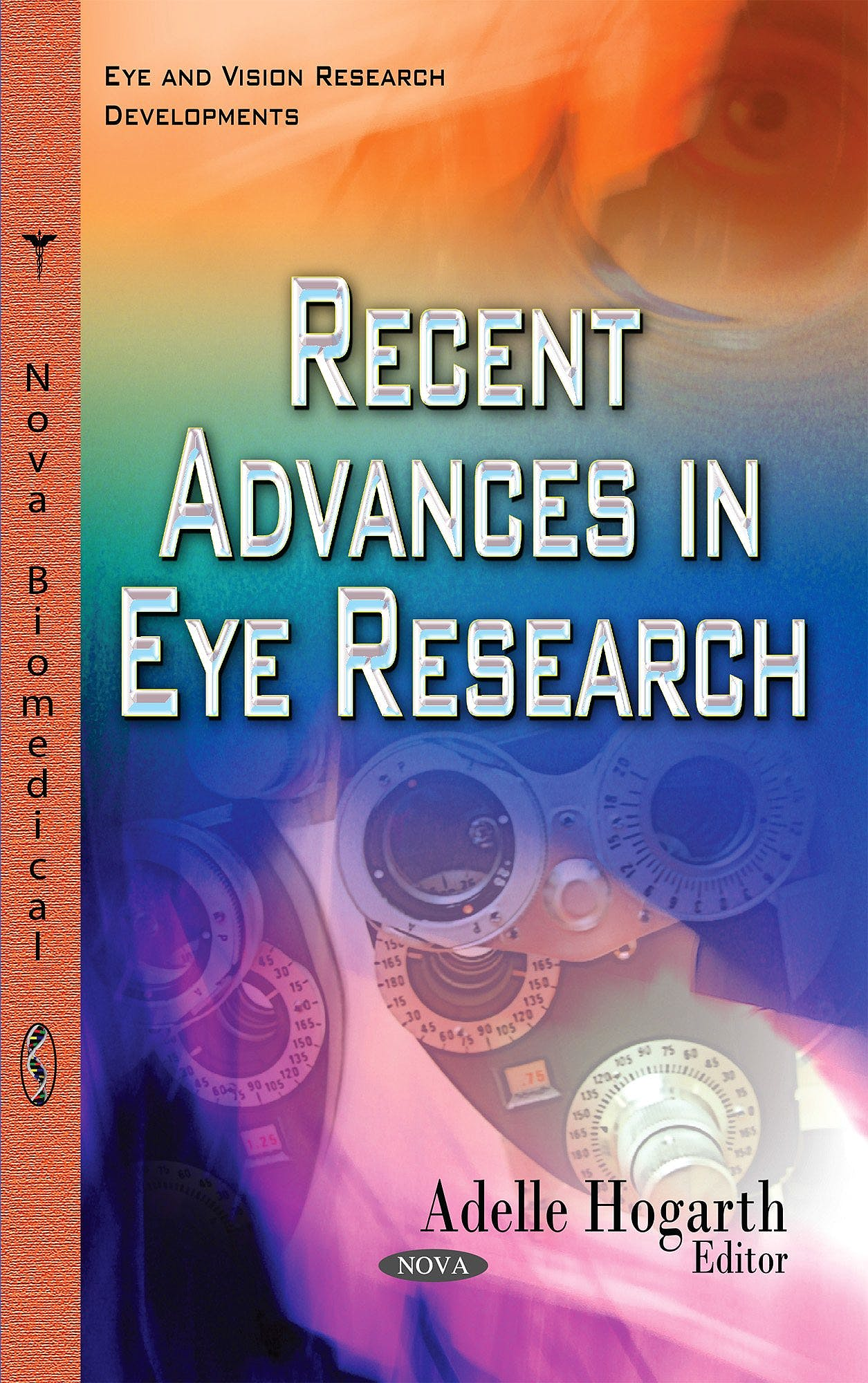 Portada del libro 9781634633758 Recent Advances in Eye Research (Eye and Vision Research Developments)