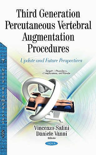Portada del libro 9781634826556 Third Generation Percutaneous Vertebral Augmentation Procedures: Update and Future Perspectives