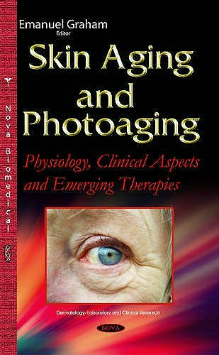 Portada del libro 9781634829076 Skin Aging and Photoaging. Physiology, Clinical Aspects and Emerging Therapies