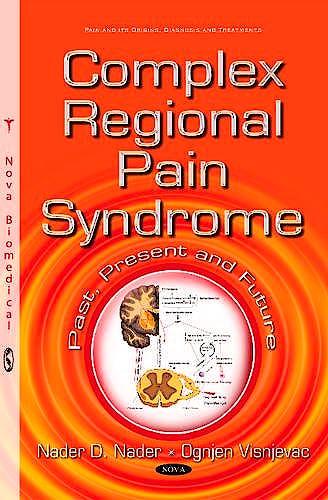 Portada del libro 9781634831307 Complex Regional Pain Syndrome. Past, Present and Future