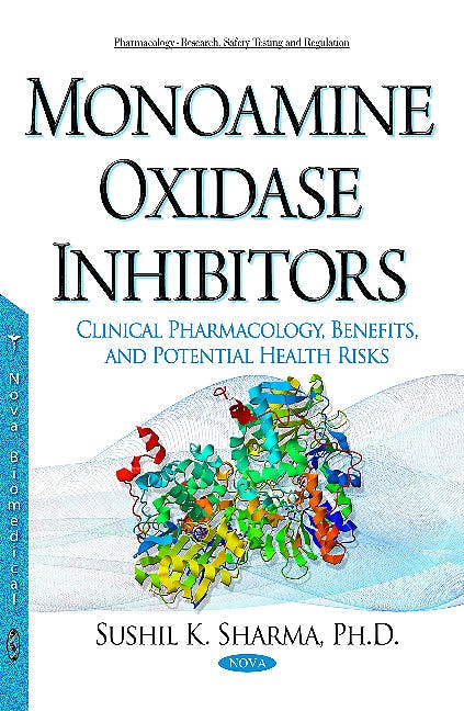 Portada del libro 9781634836005 Monoamine Oxidase Inhibitors. Clinical Pharmacology, Benefits, and Potential Health Risks