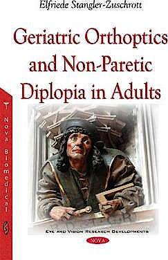 Portada del libro 9781634852449 Geriatric Orthoptics and Non-Paretic Diplopia in Adults (Eye and Vision Research Developments)