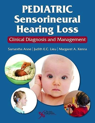 Portada del libro 9781635500110 Pediatric Sensorineural Hearing Loss. Clinical Diagnosis and Management