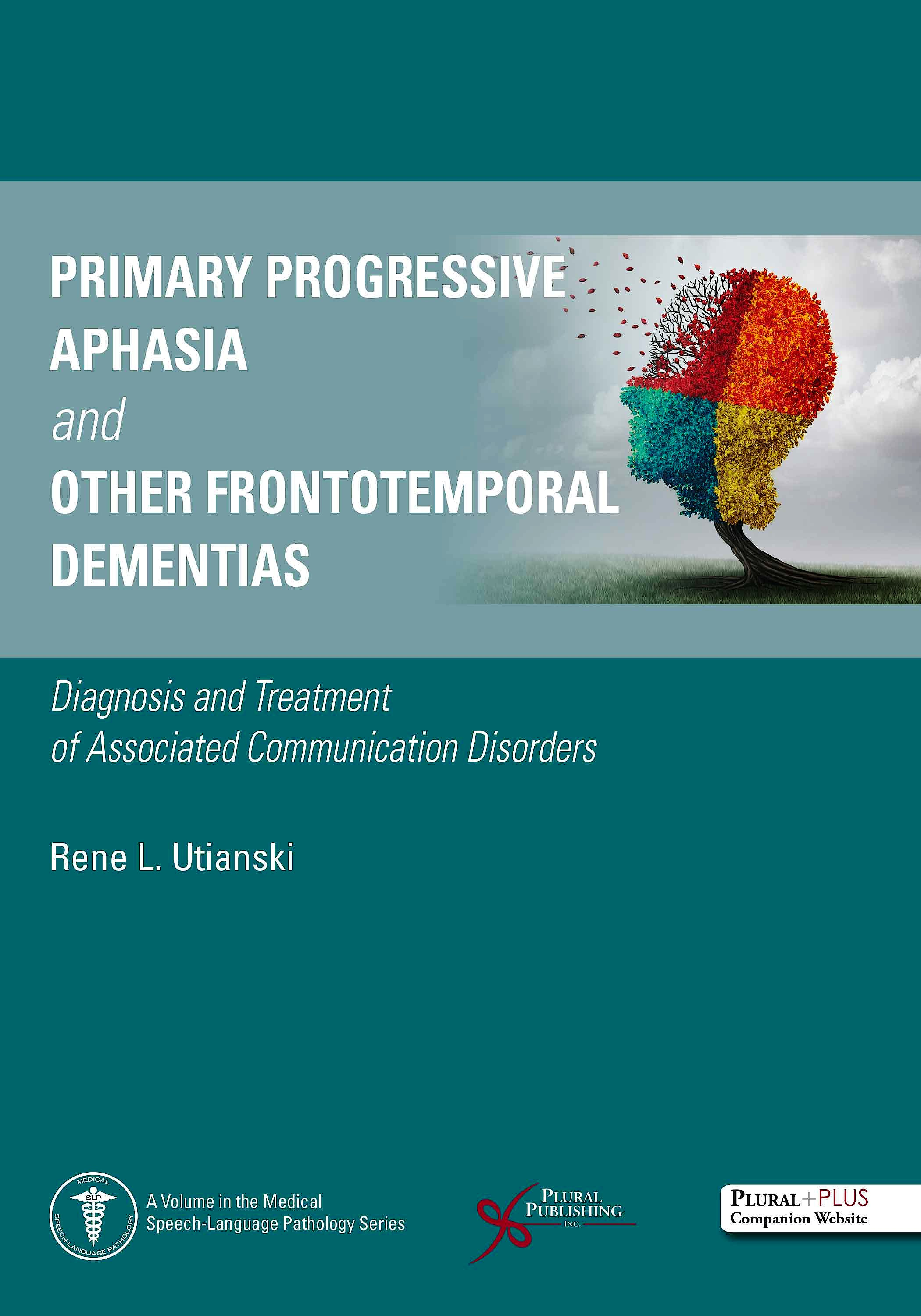 Portada del libro 9781635501605 Primary Progressive Aphasia and Other Frontotemporal Dementias. Diagnosis and Treatment of Associated Communication Disorders