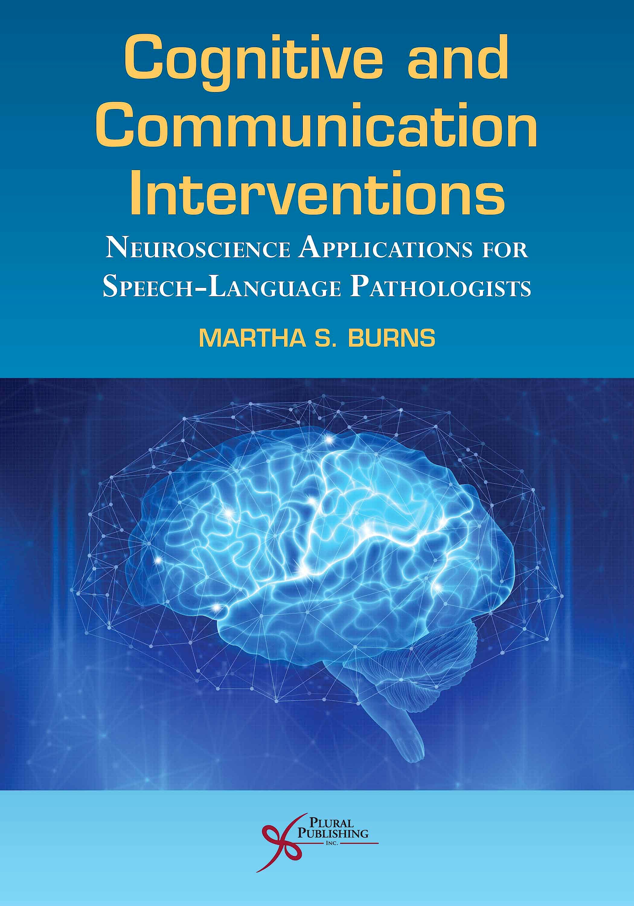 Portada del libro 9781635502923 Cognitive and Communication Interventions. Neuroscience Applications for Speech-Language Pathologists
