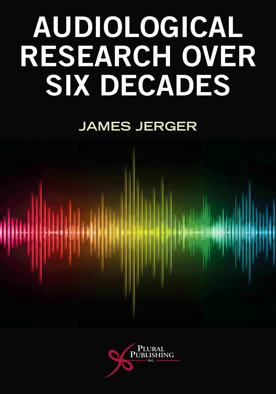 Portada del libro 9781635503708 Audiological Research Over Six Decades
