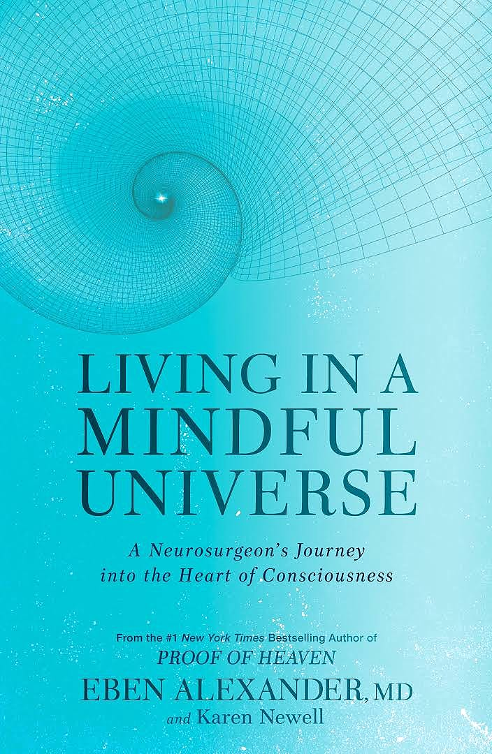 Portada del libro 9781635650655 Living in a Mindful Universe. A Neurosurgeon's Journey into the Heart of Consciousness (Softcover)
