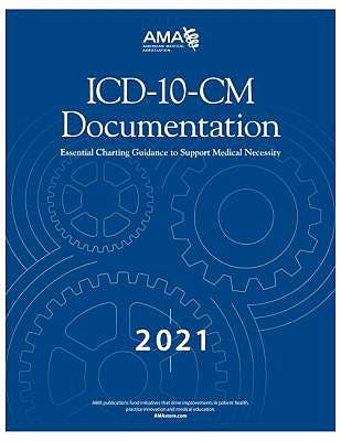 Portada del libro 9781640160859 ICD-10-CM Documentation 2021: Essential Charting Guidance to Support Medical Necessity