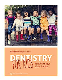 Portada del libro 9781647240134 Dentistry for Kids. Rethinking Your Daily Practice