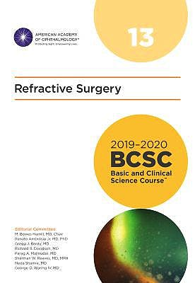 Portada del libro 9781681041483 Refractive Surgery. Basic and Clinical Science Course 2019-2020, Section 13 (American Academy of Ophthalmology)