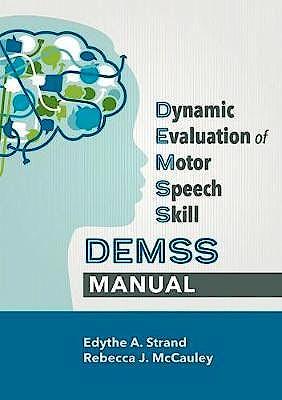 Portada del libro 9781681253091 Dynamic Evaluation of Motor Speech Skills (DEMSS) Manual