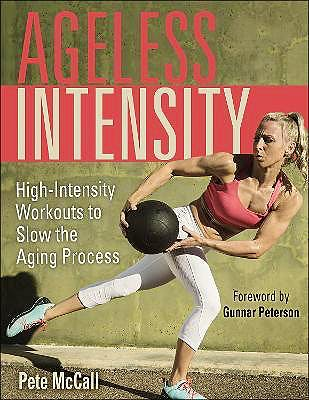 Portada del libro 9781718200753 Ageless Intensity. Effective Workouts to Slow the Aging Process