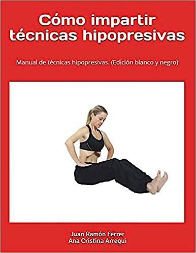 Portada del libro 9781730853203 Cómo Impartir Técnicas Hipopresivas. Manual de Técnicas Hipopresivas.