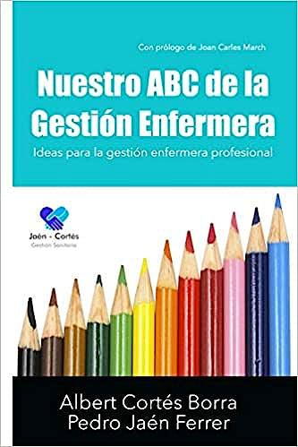 Portada del libro 9781731320865 Nuestro ABC de la Gestión Enfermera. Ideas para la Gestión Enfermera Profesional