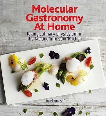 Portada del libro 9781770852013 Molecular Gastronomy at Home. Taking Culinary Physics out of the Lab and into Your Kitchen