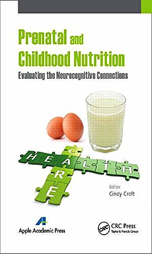 Portada del libro 9781771880947 Prenatal and Childhood Nutrition. Evaluating the Neurocognitive Connections