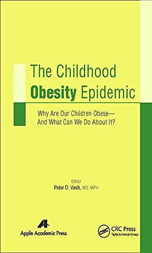 Portada del libro 9781771881029 The Childhood Obesity Epidemic. Why Are Our Children Obese—and What Can We Do about It?