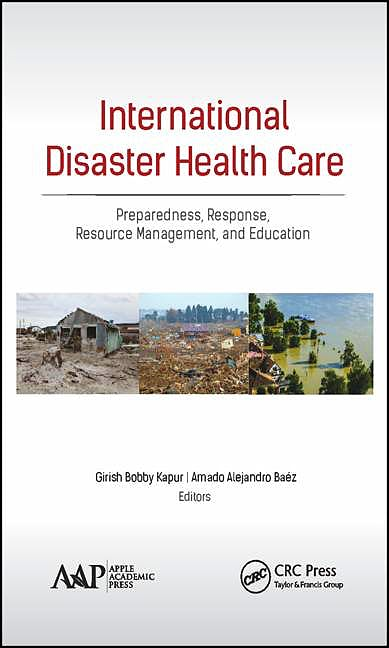 Portada del libro 9781771884877 International Disaster Health Care: Preparedness, Response, Resource Management, and Education