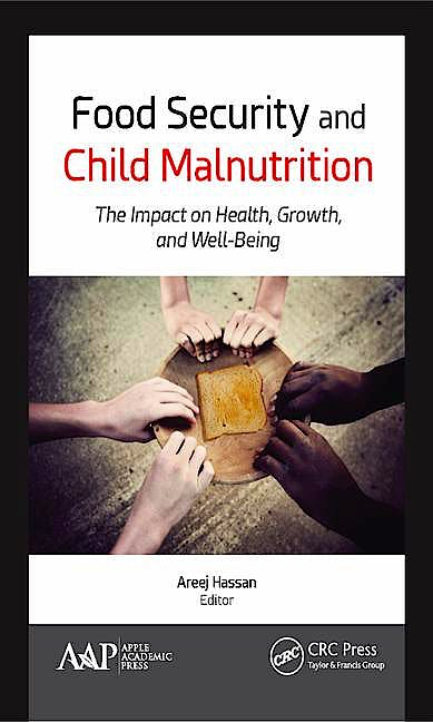 Portada del libro 9781771884938 Food Security and Child Malnutrition: The Impact on Health, Growth, and Well-Being