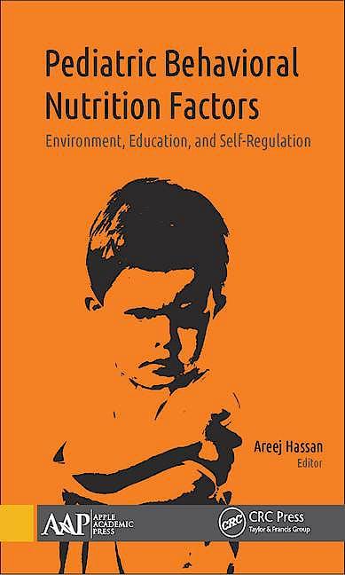 Portada del libro 9781771884952 Pediatric Behavioral Nutrition Factors: Environment, Education, and Self-Regulation