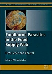 Portada del libro 9781782423324 Foodborne Parasites in the Food Supply Web. Occurrence and Control