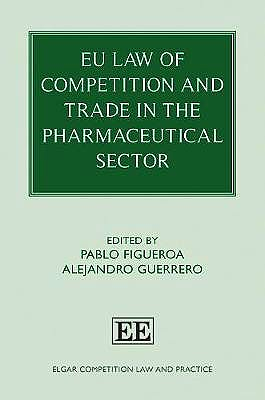 Portada del libro 9781785362606 EU Law Of Competition and Trade In The Pharmaceutical Sector