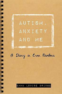 Portada del libro 9781785920776 Autism, Anxiety and Me. a Diary in Even Numbers