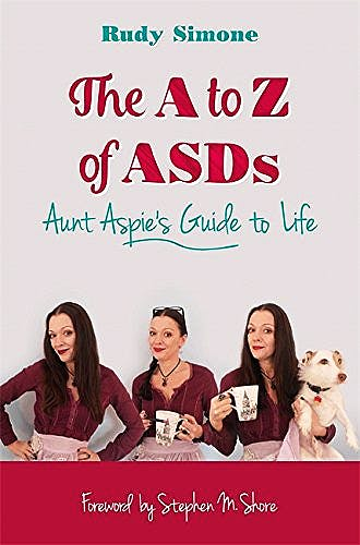 Portada del libro 9781785921131 The a to Z of Asds. Aunt Aspie's Guide to Life