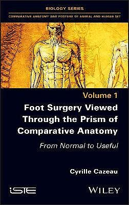 Portada del libro 9781786306043 Foot Surgery Viewed Through the Prism of Comparative Anatomy. From Normal to Useful
