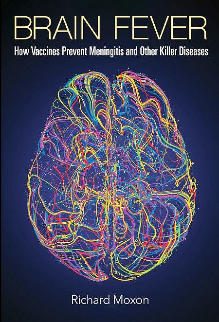 Portada del libro 9781786349873 Brain Fever. How Vaccines Prevent Meningitis and Other Killer Diseases