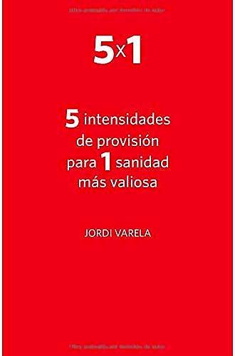 Portada del libro 9781795324571 5 Intensidades de Provisión para 1 Sanidad más Valiosa