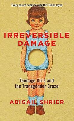 Portada del libro 9781800750340 Irreversible Damage. Teenage Girls and the Transgender Craze