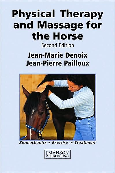 Portada del libro 9781840760149 Physical Therapy and Massage for the Horse. Biomechanics - Exercise - Treatment (Hardcover)