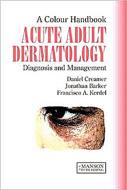 Portada del libro 9781840761023 Acute Adult Dermatology. Diagnosis and Management. a Colour Handbook