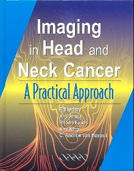 Portada del libro 9781841100906 Imaging in Head and Neck Cancer. A Practical Approach