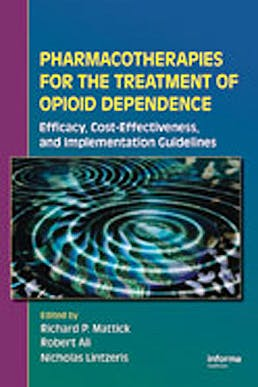 Portada del libro 9781841844008 Pharmacotherapies for the Treatment of Opioid Dependence. Efficacy, Cost-Effectiveness and Implementation Guidelines