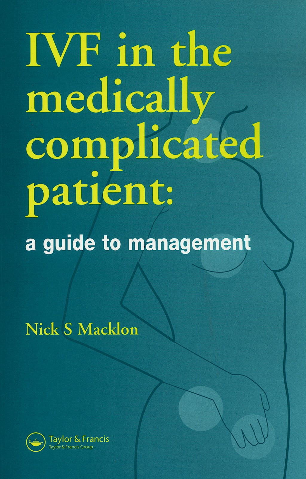 Portada del libro 9781841844282 Ivf in the Medically Complicated Patient: A Guide to Management