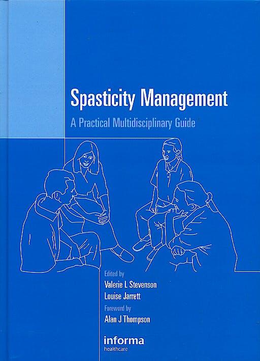Portada del libro 9781841845609 Spasticity Management. a Practical Multidisciplinary  Guide