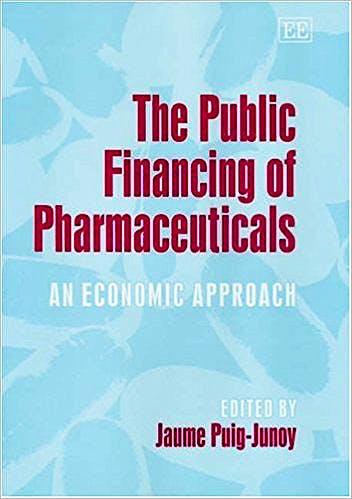 Portada del libro 9781845420888 The Public Financing of Pharmaceuticals. an Economic Approach